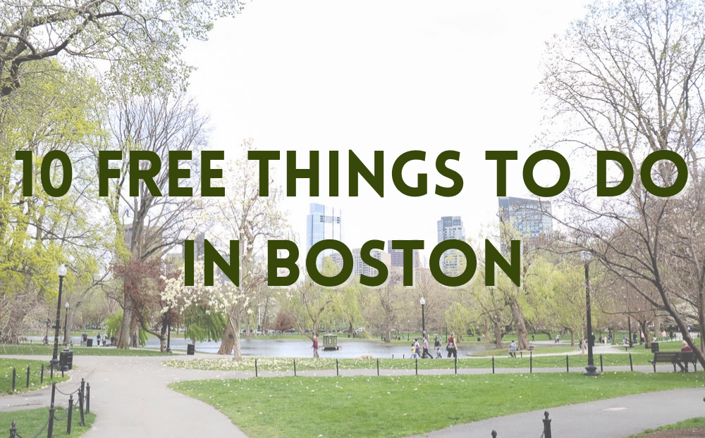 Background photo of Boston Common with text reading: 10 free things to do in boston