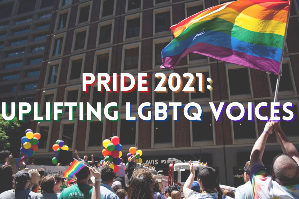 photo of pride 2019 parade in boston with text saying pride 2021: uplifting LGBTQ voices