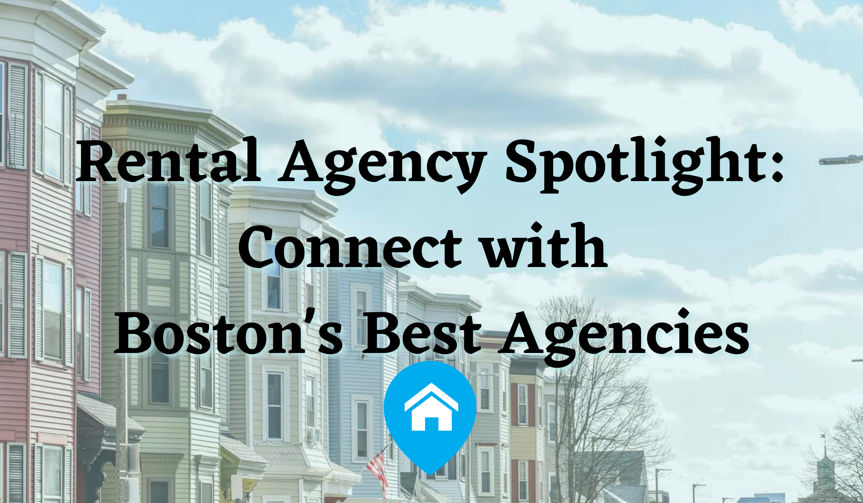 photo reading rental agency spotlight: connect with boston's best agencies with a faded photo of the south end boston