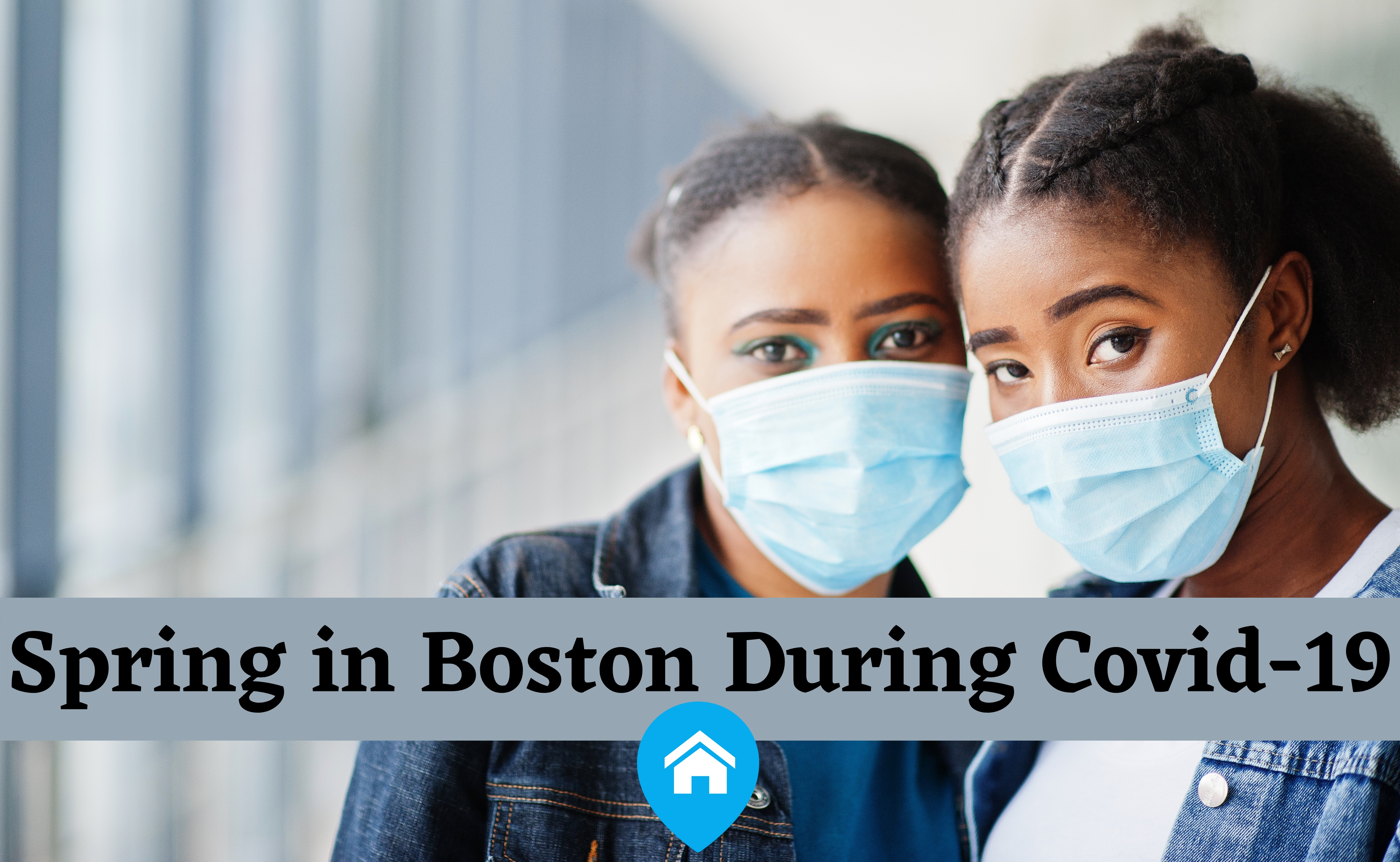 Two Black women with face masks, caption reads 'spring in Boston during Covid-19' coronavirus outbreak