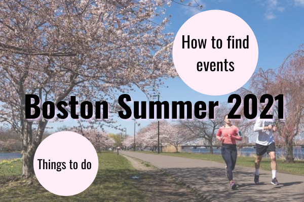 photo of two people running on boston Charles river esplanade with text saying boston summer 2021 things to do and how to find events